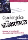 Marie-Pascale Martorell - Coacher grâce aux neurosciences - Décoder la complexité des relations professionnelles.