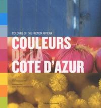 Marie-Pascale Rauzier - Couleurs de la Côte d'Azur.