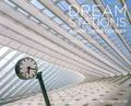 Marie-Pascale Rauzier - Dream Stations - A Worldwide Odyssey.