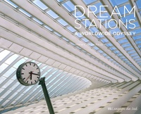 Marie-Pascale Rauzier - Dream Stations - A Worldwide Odyssey.