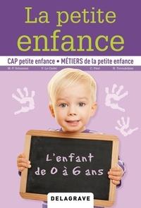 Marie-Pascale Schammé et Valérie Le Cadet - La petite enfance - CAP petite enfance, métiers de la petite enfance.