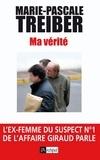 Marie-Pascale Treiber - Ma vérité - L'ex-femme du suspect nº1 de l'affaire Giraud parle.