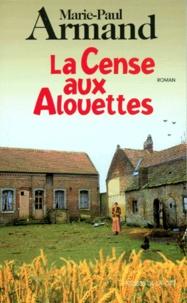 Marie-Paul Armand - La cense aux alouettes.