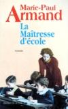Marie-Paul Armand - La maîtresse d'école.