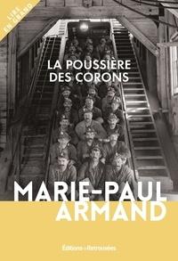 Marie-Paul Armand - La poussière des corons.