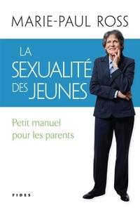 Marie-Paul Ross - La sexualité des jeunes - Petit manuel pour les parents.