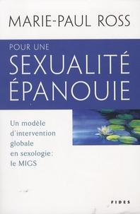 Marie-Paul Ross - Pour une sexualité épanouie - Un modèle d'intervention globale en sexologie : le MIGS.
