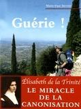 Marie-Paul Stevens - Guérie ! - Une maladie traversée en compagnie de sainte Elisabeth de la Trinité.