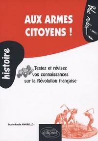 Aux armes citoyens! - Testez et révisez vos connaissances sur la Révolution française (1789-1799).pdf