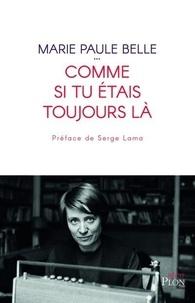 Meilleurs livres à télécharger gratuitement kindle Comme si tu étais toujours là  (French Edition) 9782259278386