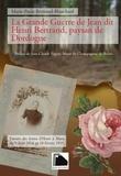 Marie-Paule Bertrand-Blanchard - La Grande Guerre de Jean dit Henri Bertrand, paysan de Dordogne.