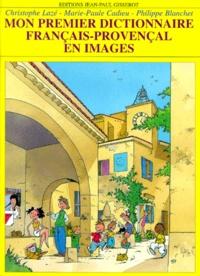 Marie-Paule Cadieu et Christophe Lazé - Mon premier dictionnaire français-provençal.