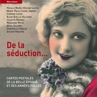 Marie-Paule Caire-Jabinet et Corinne Legoy - De la séduction... - Cartes postales de la Belle Epoque des Années Folles.