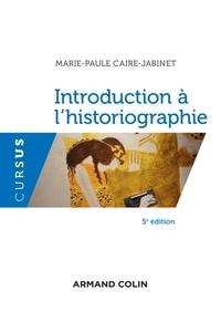 Marie-Paule Caire-Jabinet - Introduction à l'historiographie.