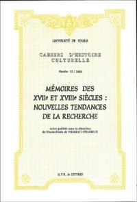 Marie-Paule de Weerdt-Pilorge et  Collectif - Mémoires des XVIIe et XVIIIe siècles : nouvelles tendances de la recherche.