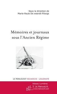 Marie-Paule de Weerdt-Pilorge - Mémoires et journaux sous l'Ancien Régime.