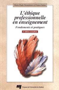 Marie-Paule Desaulniers et France Jutras - L'éthique professionnelle en enseignement - Fondements et pratiques.