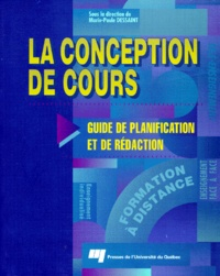 Marie-Paule Dessaint et  Collectif - La conception des cours - Guide de planification et de rédaction.