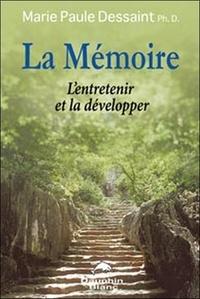 Marie-Paule Dessaint - La mémoire - L'entretenir et la développer.