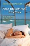 Marie-Paule Dessaint - Pour un sommeil heureux - Toutes les stratégies pour apprivoiser le sommeil.