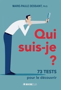 Marie-Paule Dessaint - Qui suis-je ? - Et l'autre ? 73 tests pour le découvrir....