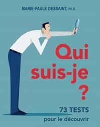 Marie-Paule Dessaint - Qui suis-je ? - 73 tests pour le découvrir.