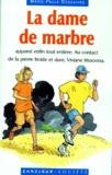 Marie-Paule Dessaivre - La dame de marbre.