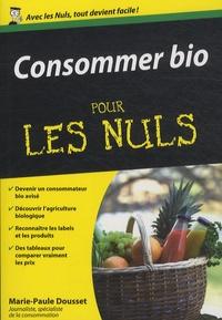 Marie-Paule Dousset - Consommer bio pour les nuls.