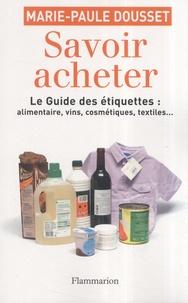 Marie-Paule Dousset - Savoir acheter.