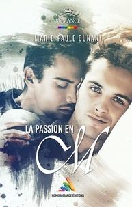 Marie-Paule Dunant et Homoromance Éditions - La passion en M.