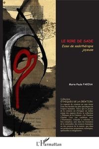Marie-Paule Farina - Le rire de Sade - Essai de sadothérapie joyeuse.