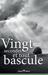 Marie-Paule Fayt-Davin - Vingt secondes et tout bascule.
