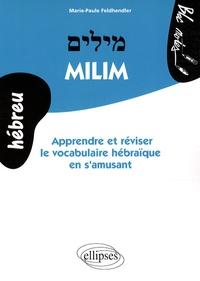 Marie-Paule Feldhendler - Milim - Apprendre et réviser le vocabulaire hébraïque en s'amusant.