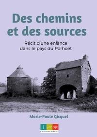 Marie-paule Gicquel - Des chemins et des sources - Récit d'une enfance dans le pays du Porhoët.