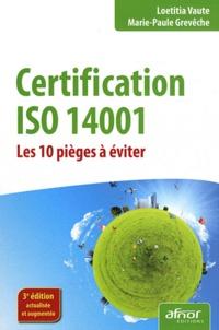 Marie-Paule Grevèche et Loetitia Vaute - Certification iso 14001 - Les 10 pièges à éviter.