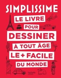 Le livre pour dessiner à toute âge le + facile du monde - Marie-Paule Jaulme |