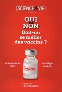 Marie-Paule Kieny et Philippe Kourilsky - Doit-on se méfier des vaccins ?.