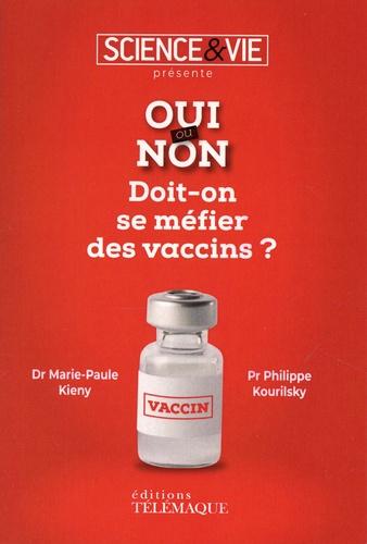 Doit-on se méfier des vaccins ?