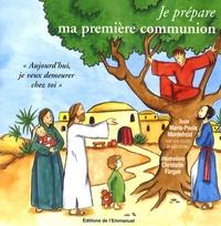 """Marie-Paule Mordefroid - Je prépare ma première communion - """"Aujourd'hui, je veux demeurer chez toi""""."""