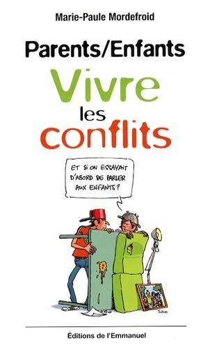 Marie-Paule Mordefroid - Parents/Enfants - Vivre les conflits.
