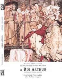 Marie-Paule Page et Arthur Rackham - Le roi Arthur.