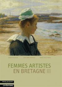 Marie-Paule Piriou et Jean-Marc Michaud - Femmes artistes en Bretagne (1850-1950).
