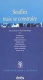Marie-Paule Poilpot et  Collectif - Souffrir, mais se construire - [colloque, 5 mars 1999, Hyères].