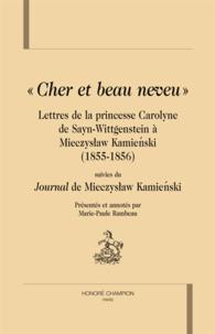 "Marie-Paule Rambeau - Cher et beau neveu - Lettres de la princesse Carolyne de Sayn-Wittgenstein à Mieczyslaw Kamienski (1855-1856) suivies du ""Journal"" de Mieczyslaw Kamienski."
