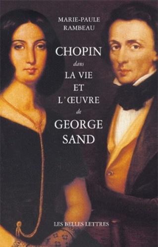 Marie-Paule Rambeau - Chopin dans la vie et l'oeuvre de George Sand.