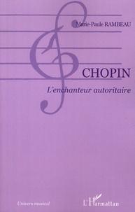 Marie-Paule Rambeau - Chopin - L'enchanteur autoritaire.