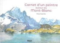 Marie-Paule Roc - Carnet d'un peintre autour du Mont-Blanc.