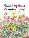 Marie-Paule Roc - Peindre les fleurs de montagne.