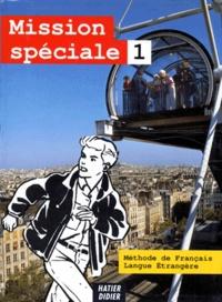 METHODE SPECIALE. Niveau 1, Methode de français langue étrangère, Livre de l'élève - Marie-Paule Roynard | Showmesound.org