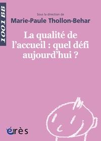 Marie-Paule Thollon-Behar - La qualité de l'accueil : quel défi aujourd'hui ?.